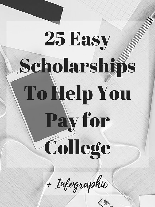easy scholarships to help you pay for college the university  here are 25 scholarships that all students should apply to