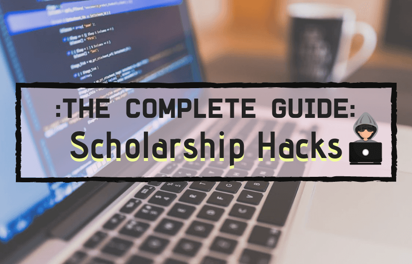 Complete Guide to Scholarship Hacks