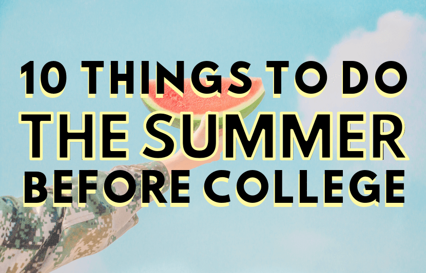 Things To Do Summer Before College