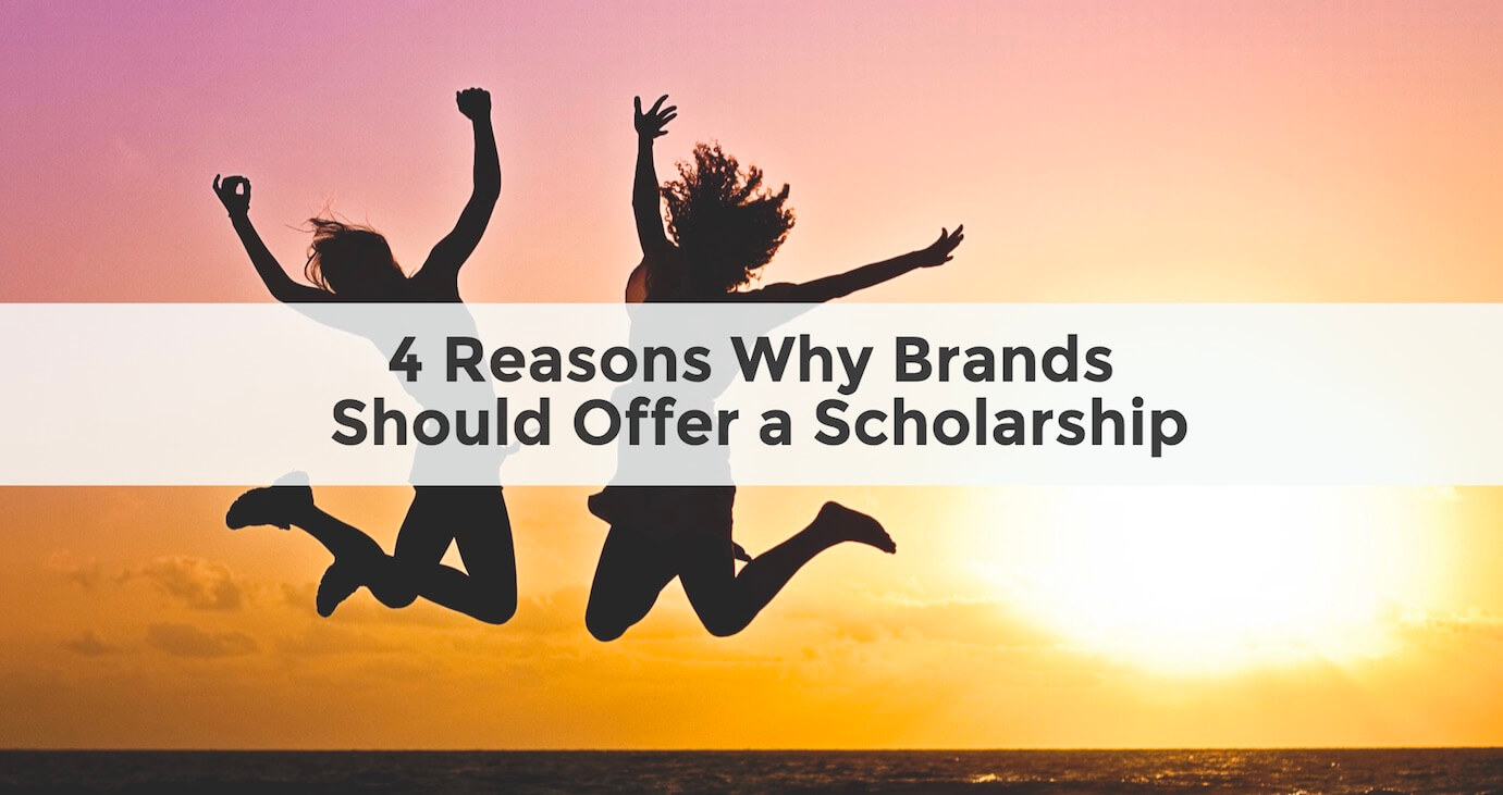 4 Reasons Why Brands Should Offer a Scholarship | The