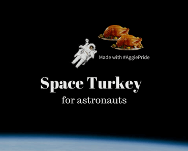 Astronauts Get to Feast on Space Turkey This Thanksgiving, Thanks to Texas A&M