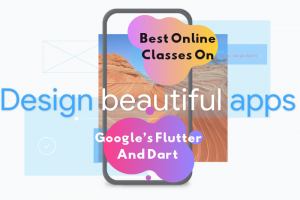 Best Online Classes On Google's Flutter And Dart