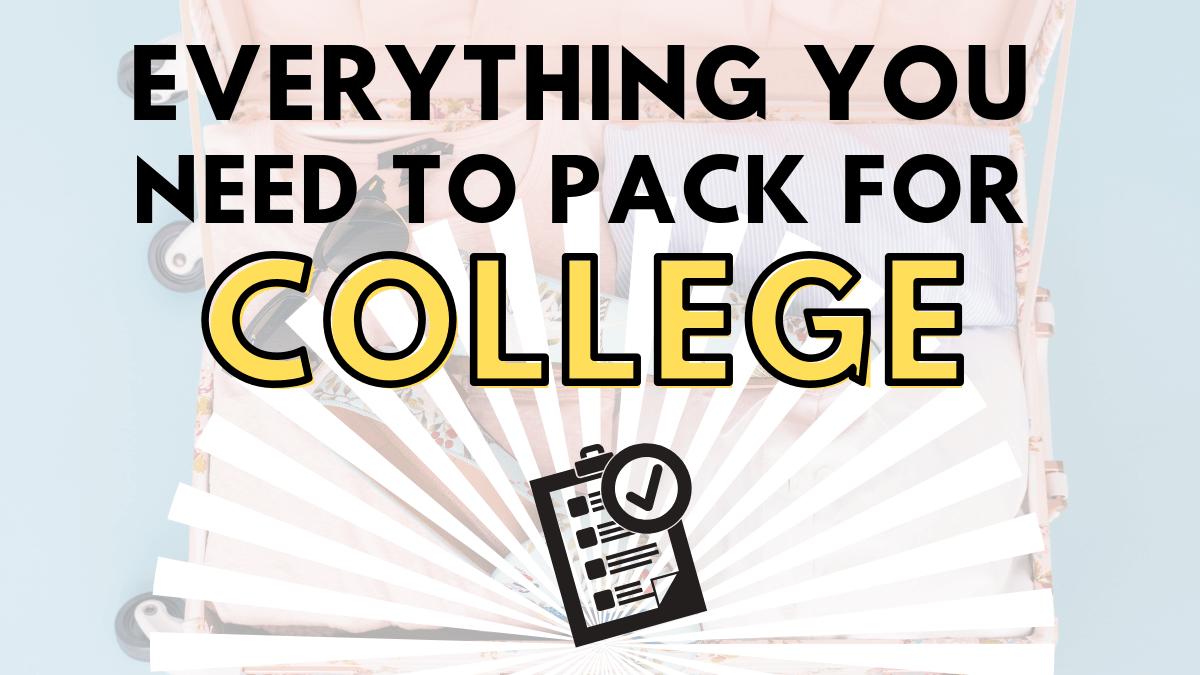 Todo lo que necesitas para empacar para la universidad