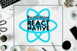 React Native Online Classes and Programs