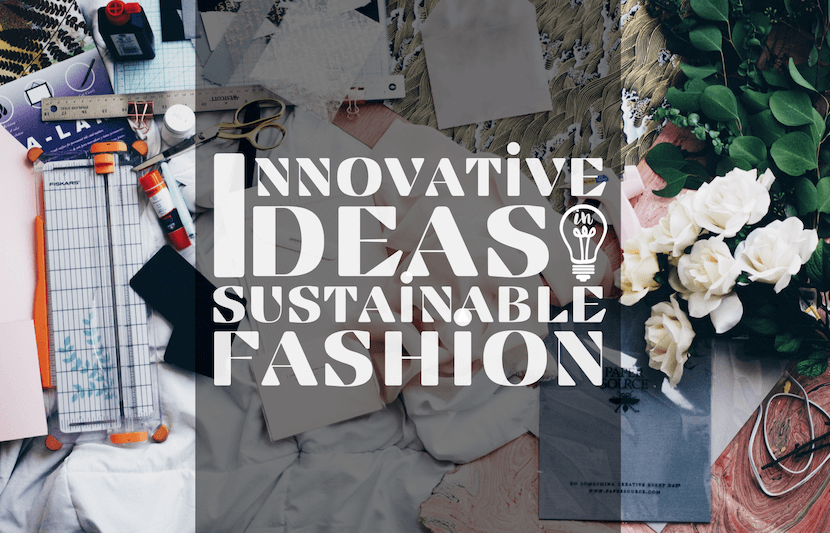 Innovative Ideas In Sustainable Fashion The University Network
