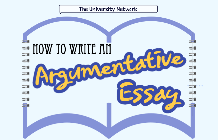 How To Write An Argumentative Essay | The University Network