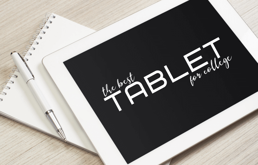 Best Tablet for College