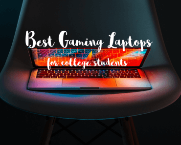 Best Gaming Laptops For College Students