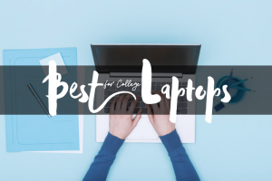 Best Laptops for College